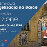Marcello Stanzione poprowadzi październikową Ewangelizację na Barce